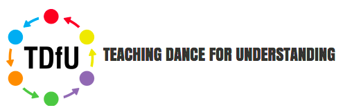 TEACHING DANCE FOR UNDERSTANDING